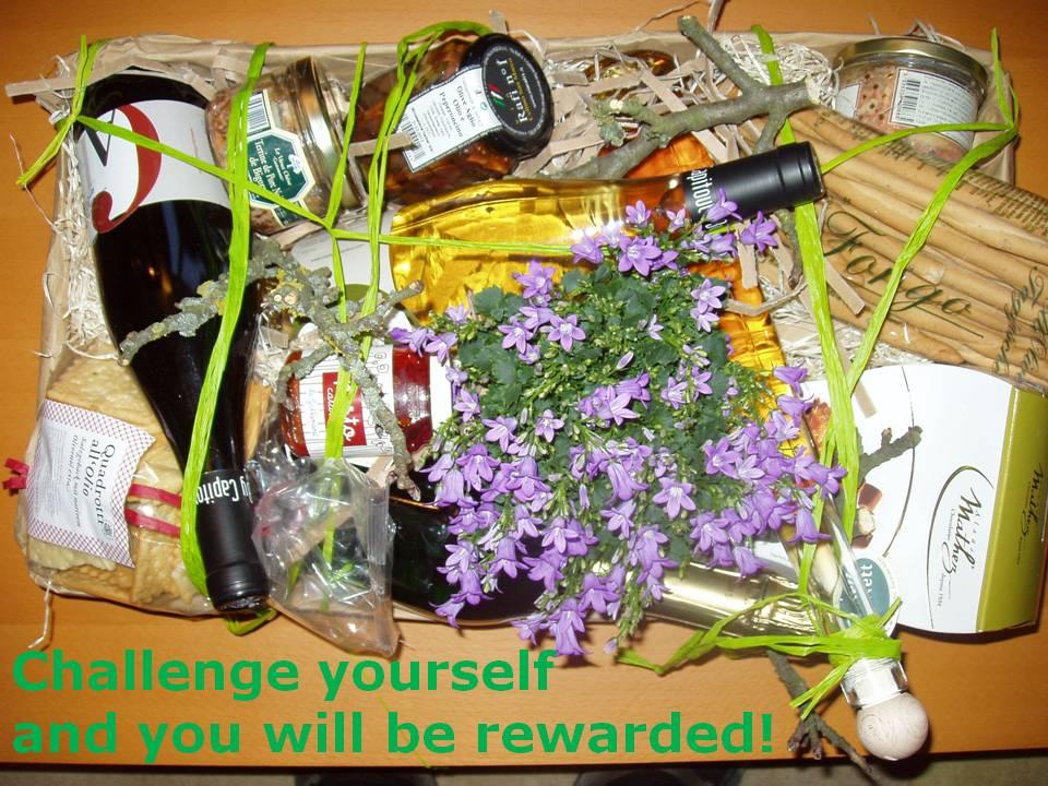 Wenn Du Dich Herausforderungen stellst und Deine selbstgesteckten Ziele beharrlich verfolgst, so winken viele schöne Belohnungen.