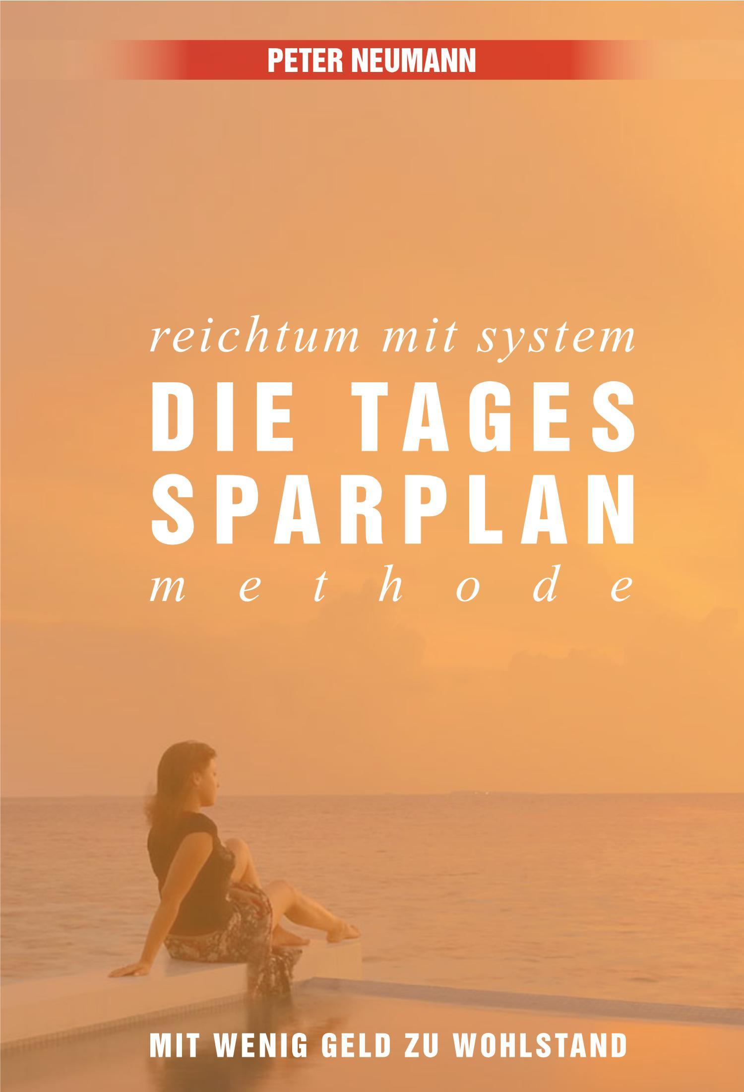 Reichtum mit System: Die Tagessparplan-Methode